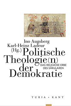 Ino Augsberg, Karl-Heinz Ladeur (Hg.) - Politische Theologie(n) der Demokratie